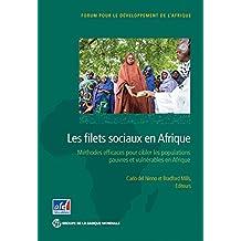 Les filets sociaux en Afrique: Des méthodes efficaces pour cibler les populations pauvres et vulnérables en Afrique Sub-Saharienne (Africa Development Forum) (French Edition)