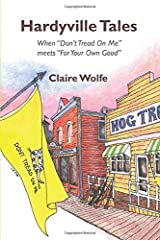 """Hardyville Tales: When """"Don't Tread On Me"""" meets """"For Your Own Good"""" Paperback"""