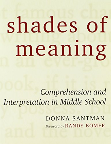 Shades of Meaning: Comprehension and Interpretation in Middle School