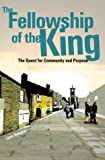 The Fellowship of the King: The Quest for Community and Purpose