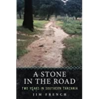 A Stone in the Road: Two Years in Southern Tanzania