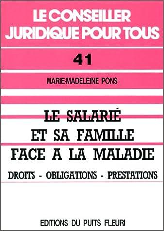 Lire un Le Salarié et sa famille face à la maladie: Droits, obligations, prestations epub, pdf
