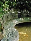 Urban Sanctuaries: Peaceful Havens for the City Gardener