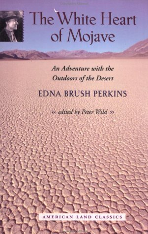 Read Online The White Heart of Mojave: An Adventure with the Outdoors of the Desert (American Land Classics) ebook