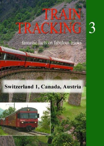 Train Tracking 3, Episodes 1-3: Switzerland (Part 1), Canada, ()