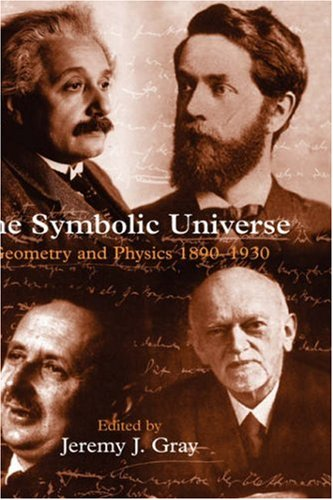 The Symbolic Universe: Geometry and Physics 1890-1930