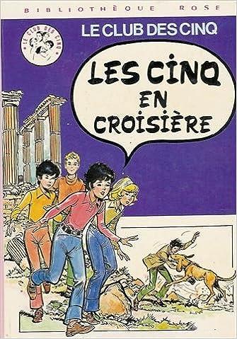 Amazon Fr Les Cinq En Croisiere Collection Le Club Des