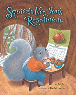 Squirrel's New Year's Resolution by [Miller, Pat]