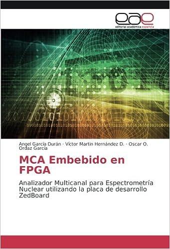 MCA Embebido en FPGA: Analizador Multicanal para Espectrometría Nuclear utilizando la placa de desarrollo ZedBoard (Spanish Edition): Angel García Durán, ...