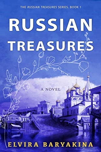 (Russian Treasures. A Historical Novel: An epic love story set in Russia during the Bolshevik Revolution of 1917)