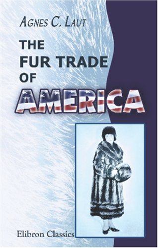 The Fur Trade of America