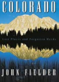 Colorado, Lost Places and Forgotten Words, John Fielder, 0942394887