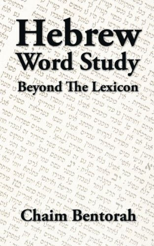 Hebrew Word Study: Beyond the Lexicon by Trafford