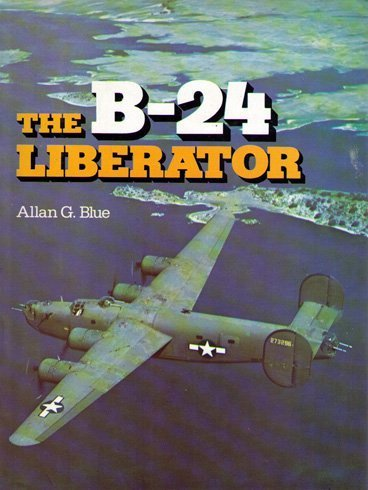 The B-24 Liberator: A Pictorial ()