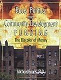Race, Politics and Community Development Funding, Michael Bonds and Marvin D. Feit, 0789021498