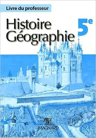 Téléchargement Histoire Géographie 5e : Livre du professeur pdf epub