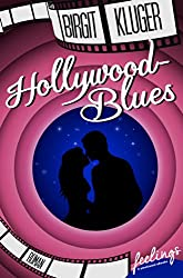 Hollywood-Blues: Roman (feelings emotional eBooks)
