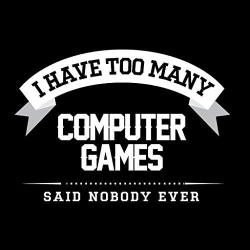 Many Ever Said Women's Games Computer Black I Have Nobody Too Sweatshirt WnFBBE