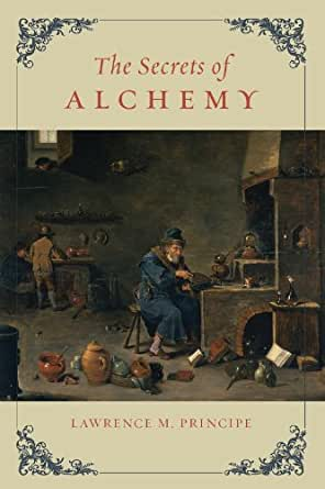 The Secrets of Alchemy (Synthesis) eBook: Lawrence M