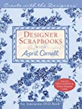 img - for Create with the Designers: Designer Scrapbooks with April Cornell (Create With Me) book / textbook / text book