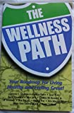 img - for The Wellness Path: Your Roadmap for Living Healthy and Feeling Great! book / textbook / text book