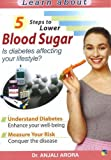 5 Steps To Lower Blood Sugar: Is Diabetes Affecting Your Lifestyle?