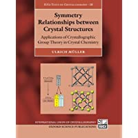 Symmetry Relationships between Crystal Structures: Applications of Crystallographic Group Theory in Crystal Chemistry…