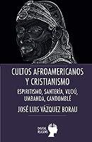 Cultos Afroamericanos Y Cristianismo: Espiritismo