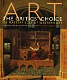 img - for ART: THE CRITICS' CHOICE: 150 MASTERPIECES OF WESTERN ART book / textbook / text book