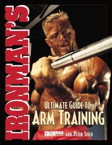 Download Pdf Ironman S Ultimate Guide To Arm Training Popular Collection By G45h6j7k865j4h4g435h46h5