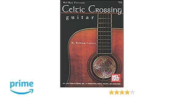 Celtic Crossing - Guitar (Mel Bay Presents): William Coulter