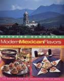 Modern Mexican Flavors, Richard C. Sandoval and David Ricketts, 1584791616