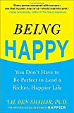 img - for Being Happy: You Don't Have to Be Perfect to Lead a Richer, Happier Life by Tal Ben-Shahar (2010-10-14) book / textbook / text book