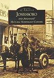 Jonesboro and Arkansas' Historic Northeast Corner (AR) (Images of America)