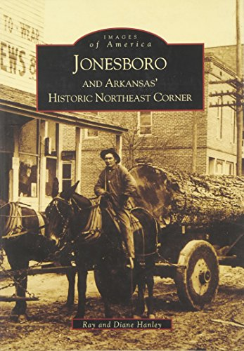 Jonesboro and Arkansas' Historic Northeast Corner  (AR) (Images of - Stores Ar Jonesboro
