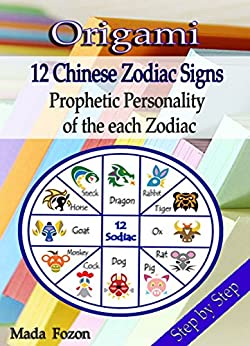 Origami 12 Chinese Zodiac Signs: Prophetic Personality of