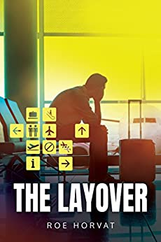 The Layover by [Horvat, Roe]
