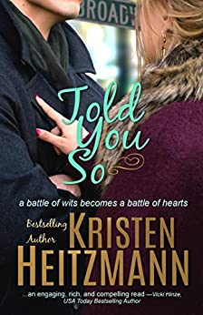 Told You So (Told You Series Book 1) by [Heitzmann, Kristen]