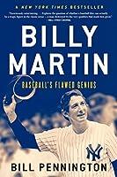 Billy Martin: Baseball's Flawed Genius
