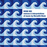 Image of Monk Mix: Remixes & Interpretations Of Music By Meredith Monk, Vol. 1