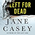 Left for Dead: A Maeve Kerrigan Novella Audiobook by Jane Casey Narrated by Sarah Coomes