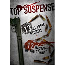 Top Suspense 13 Classic Stories By 12 Masters Of The Genre Anthologies