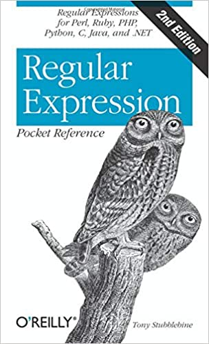 Regular Expression Pocket Reference: Regular Expressions for