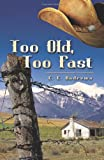 Too Old, Too Fast, C. E. Andrews, 1609112512