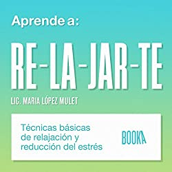 Aprende a Relajarte [Learn to Relax]