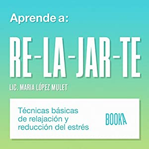 Aprende a Relajarte [Learn to Relax] Audiobook