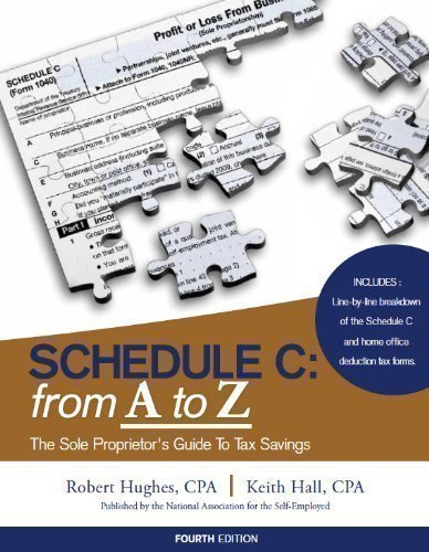 Schedule C: from A to Z (The Sole Proprietor's Guide to Tax Savings) ebook