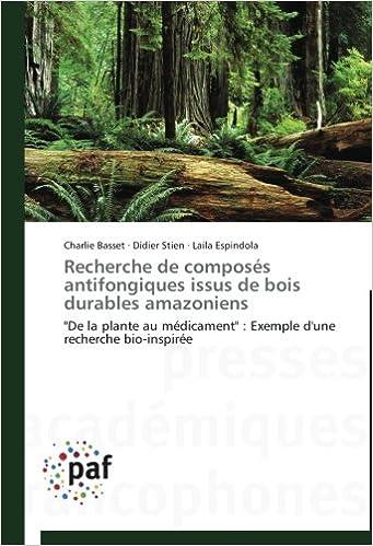 """Lire Recherche de composés antifongiques issus de bois durables amazoniens: """"De la plante au médicament"""" : Exemple d'une recherche bio-inspirée pdf"""