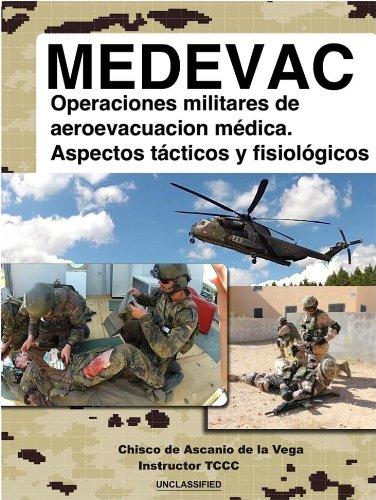 MEDEVAC: Operaciones militares de Aeroevacuación Médica. Aspectos tácticos y fisiológicos (Spanish Edition)