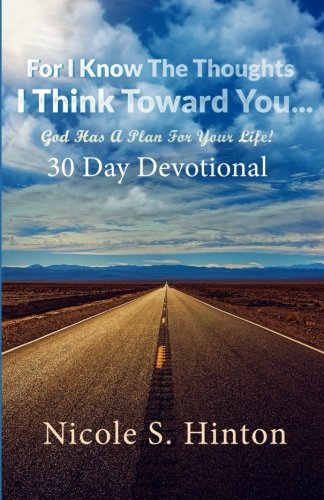 Download For I Know The Thoughts I Think Toward You...God Has A Plan For Your Life! ebook